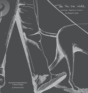 The Ten P.M. Walk: Musings, Vignettes, Poems