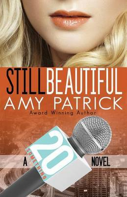 Still Beautiful- 20 Something, Book 4 (Contemporary Romance): A 20 Something Novel