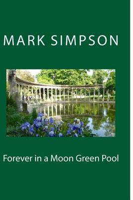 Forever in a Moon Green Pool