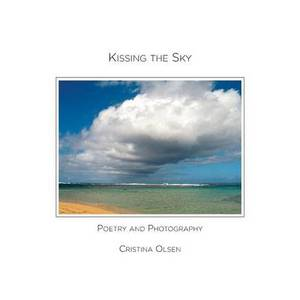 Kissing the Sky: Poetry and Photography