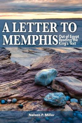 A Letter to Memphis: Out of Egypt Reading the King's Text
