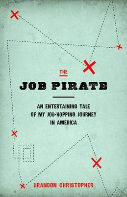 The Job Pirate: An Entertaining Tale of My Job-Hopping Journey in America