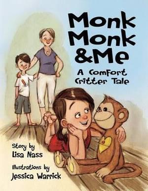 Monk Monk & Me  : A Comfort Critter Tale