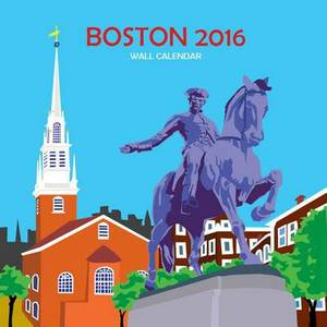 Boston Wall Calendar: 2016