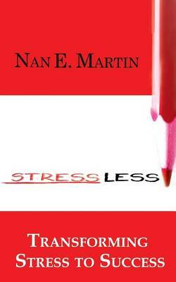 Stress Less: Transform Stress to Success