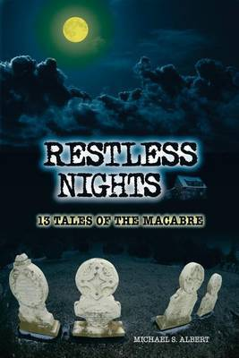 Restless Nights: 13 Tales of the Macabre