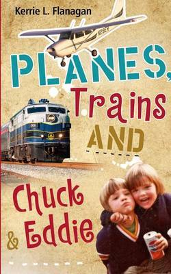 Planes, Trains and Chuck & Eddie  : A Lighthearted Look at Families