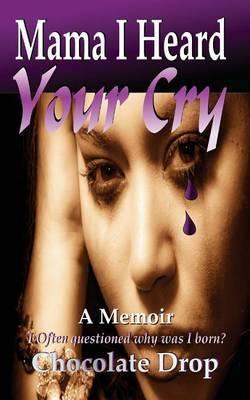 Mama I Heard Your Cry