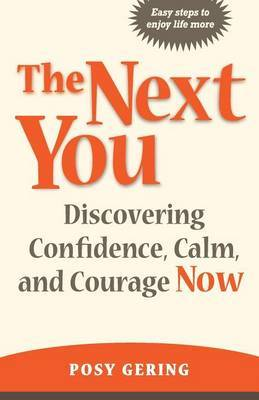The Next You: Discovering Confidence, Calm, and Courage Now