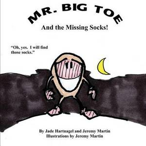 Mr. Big Toe and the Missing Socks!: Adventure in the Laundry Room.