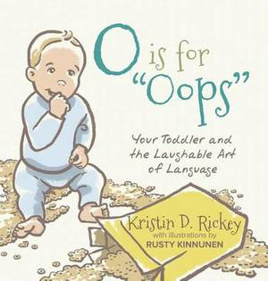 O Is for OOPS: Your Toddler and the Laughable Art of Language