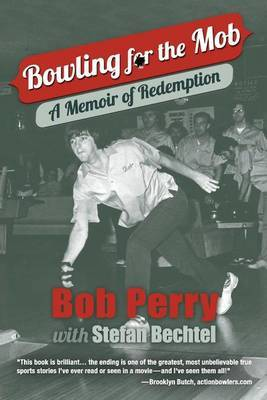 Bowling for the Mob: A Memoir of Redemption