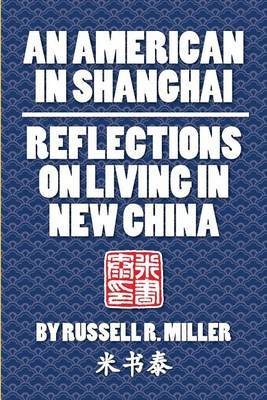 An American in Shanghai: Reflections on Living in New China