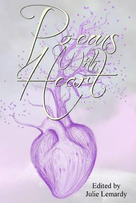 Poems with Heart: A Heartfelt Anthology