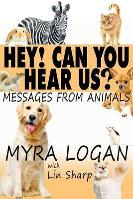 Hey! Can You Hear Us?: Messages from Animals