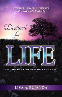 Destined for Life: The True Story of One Woman's Journey