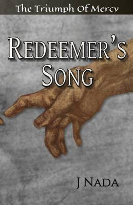Redeemer's Song: The Triumph of Mercy