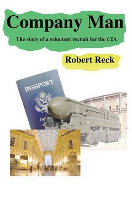 Company Man - The Story of a Reluctant Recruit for the CIA