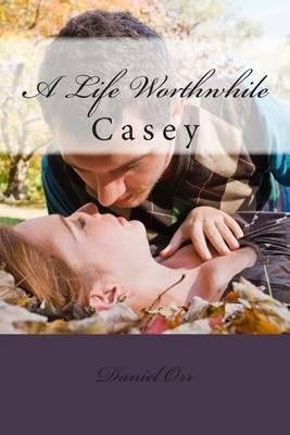 A Life Worthwhile