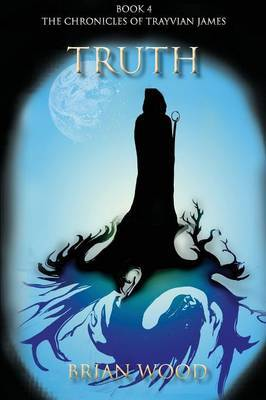 Truth: Book 4, the Chronicles of Trayvian James