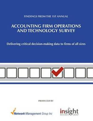 Accounting Firm Operations and Technology Survey: Delivering Critical Decision-Making Data to Firms of All Sizes