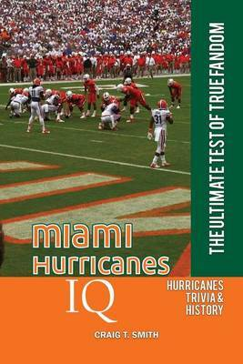 Miami Hurricanes IQ: The Ultimate Test of True Fandom