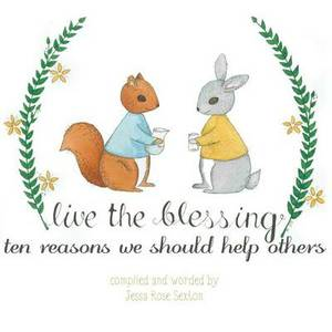 Live the Blessing: Ten Reasons We Should Help Others