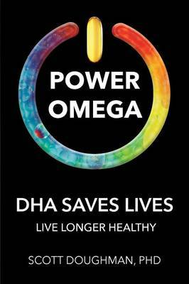 Power Omega: Dha Saves Lives: Live Longer Healthy
