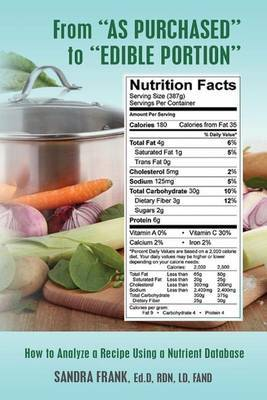 From  As Purchased  to  Edible Portion : How to Analyze a Recipe Using a Nutrient Database