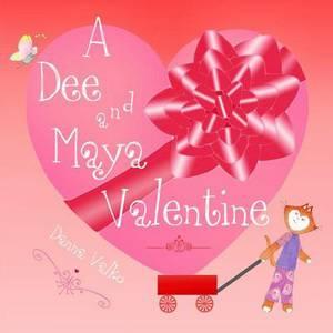 A Dee and Maya Valentine