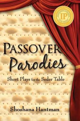 Passover Parodies: Short Plays for the Seder Table