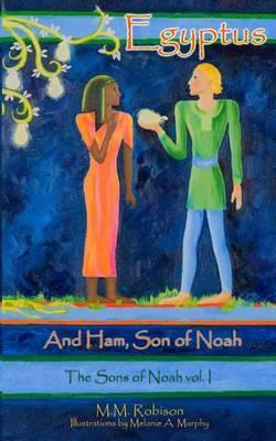 Egyptus: And Ham, Son of Noah