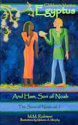 Egyptus: And Ham, Son of Noah -- Children's/Read-Aloud Version