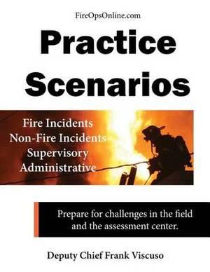 Practice Scenarios Workbook: Practice Scenarios for the Fire Service