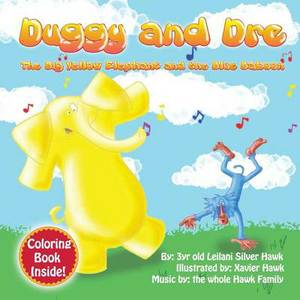 Duggy and Dre: The Big Yellow Elephant and the Blue Baboon