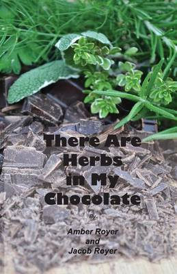 There Are Herbs in My Chocolate