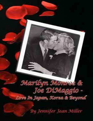 Marilyn Monroe & Joe Dimaggio - Love in Japan, Korea & Beyond