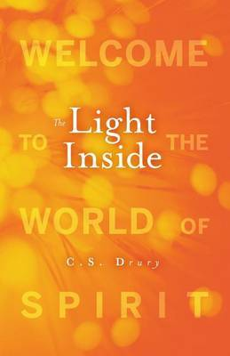 The Light Inside: Welcome to the World of Spirit
