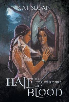The Lycanthropire Saga: Half Blood
