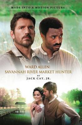 Ward Allen: Savannah River Market Hunter
