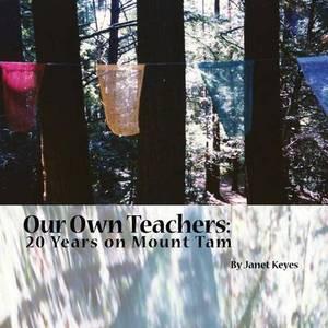Our Own Teachers: Twenty Years on Mt. Tam
