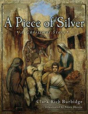 A Piece of Silver: A Story of Christ