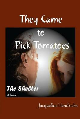 They Came to Pick Tomatoes, the Shelter