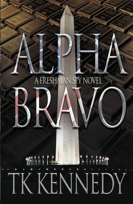 Alpha Bravo: A Freshman Spy Novel