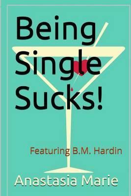 Being Single Sucks!