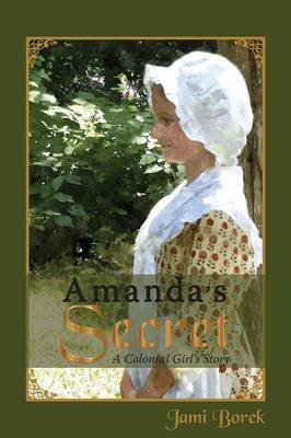 Amanda's Secret: A Colonial Girl's Story