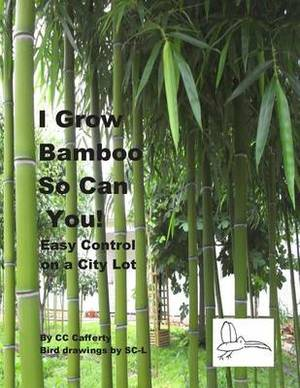 I Grow Bamboo So Can You!: Easy Control on a City Lot