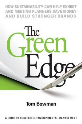 The Green Edge: How Sustainability Can Help Exhibit and Meeting Planners Save Money and Build Stronger Brands