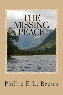 The Missing Peace: A Man's Struggle to Find Happiness