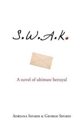 S.W.A.K.: A Novel of Ultimate Betrayal